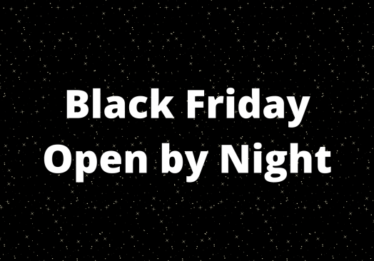 Black Friday – Open by Night